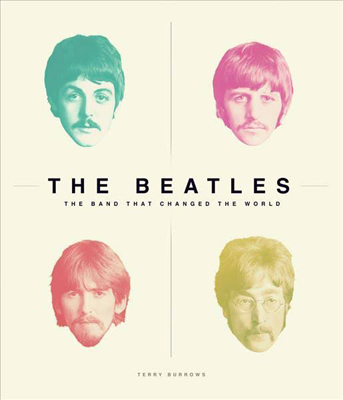 THE BEATLES: THE BAND THAT CHANGED THE WORLD