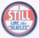 I STILL LOVE THE BEATLES PIN