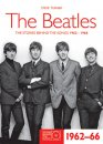 THE BEATLES THE STORIES BEHIND THE SONGS 1962- 1966