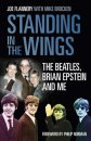 STANDING IN THE WINGS: The Beatles, Brian Epstein & Me