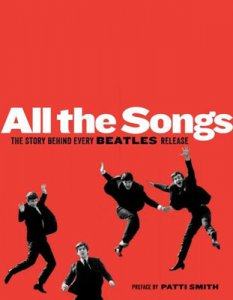 ALL THE SONGS: THE STORIES BEHIND EVERY BEATLES RELEASE