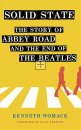 SIGNED - SOLID STATE: THE STORY OF ABBEY ROAD by Ken Womack