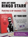RINGO STARR: PAINTING IS MY MADNESS TOO