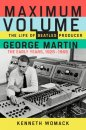 SIGNED: MAXIMUM VOLUME, THE LIFE OF GEORGE MARTIN
