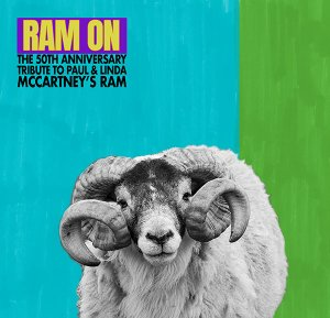 SIGNED: RAM ON - 50TH ANNIVERSARY TRIBUTE TO RAM CD - DENNY SEIWELL & MORE!