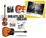 BEATLES GEAR - THE ULTIMATE EDITION