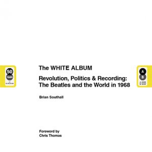 SIGNED: THE WHITE ALBUM: REVOLUTION, POLITICS & RECORDING: