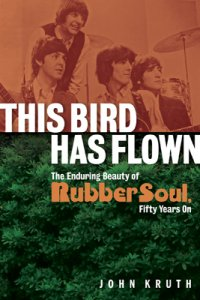THIS BIRD HAS FLOWN: RUBBER SOUL 50 YEARS ON