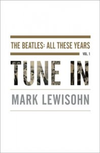 THE BEATLES: ALL THESE YEARS, VOL. 1 - TUNE IN, HARD COVER