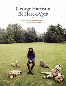 GEORGE HARRISON: BE HERE NOW PHOTOGRAPHS BY BARRY FEINSTEIN
